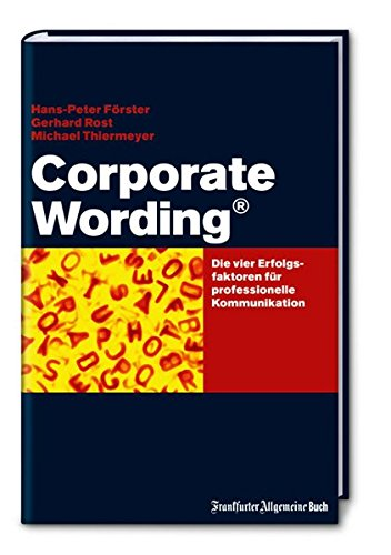 Corporate Wording ®  Die Erfogsfaktoren Für Professionelle Kommunikation
