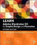 Learn Adobe Illustrator CC for Graphic Design and Illustration: Adobe Certified Associate Exam Preparation (2nd Edition) (Adobe Certified Associate (ACA))