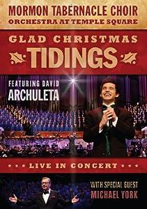 Glad Christmas Tidings Featuring David Archuleta And Michael York by Mormon Tabernacle Choir