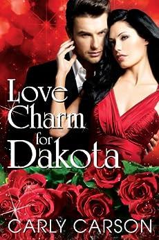 Love Charm for Dakota (Love Charm Series Book 4) by [Carson, Carly]