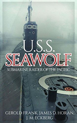U.S.S. Seawolf: Submarine Raider of the Pacific by [Gerold Frank, James D. Horan, J. M. Eckberg]