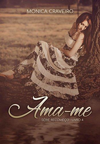Ama-me (Recomeço Livro 4)