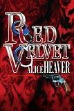 Red Velvet, Alice Heaver, 0595289711