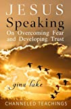 img - for Jesus Speaking: On Overcoming Fear and Developing Trust book / textbook / text book