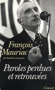 Paroles perdues et retrouvées par François Mauriac