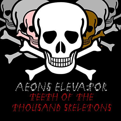 Teeth of the Thousand Skeletons [Explicit] ()