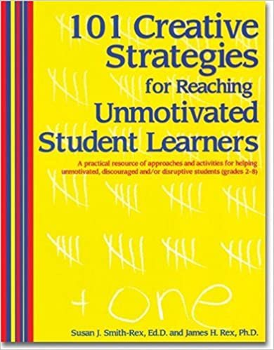 101 Creative Strategies for Reaching Unmotivated Student Learners ...