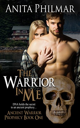 The Warrior In Me (Ancient Warrior Prophecy Book 1) by [Philmar, Anita]