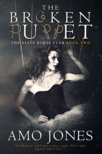 The Broken Puppet (The Elite Kings Club  Book 2) by [Jones, Amo]