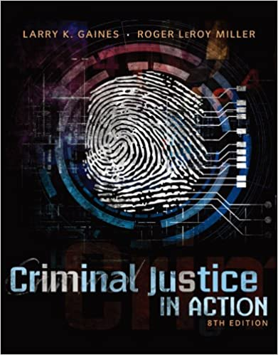Amazon Criminal Justice In Action Ebook Larry K Gaines Roger