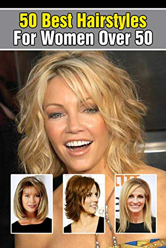 50 Best Hairstyles For Women Over 50: Hairstyles for Older Women That Aren't -