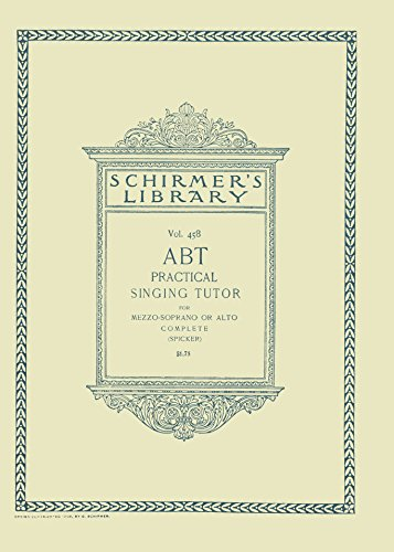 Practical Singing Tutor, Op. 474 for Mezzo-Soprano or Alto, Complete in Four Parts (Schirmer's Library of Musical Classics Vol. 458)