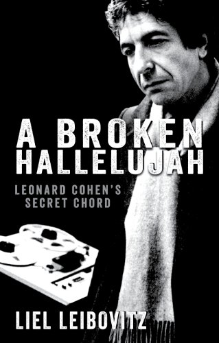 Amazon.com: A Broken Hallelujah: Leonard Cohen\'s Secret Chord eBook ...