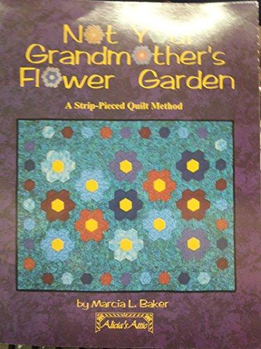 Not your grandmother's flower garden: A strip-pieced quilt method ()