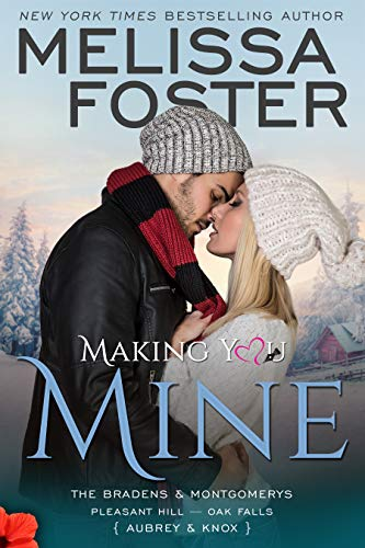 Making You Mine: Knox and Aubrey (The Bradens & Montgomerys (Pleasant Hill - Oak Falls) Book 5) by [Foster, Melissa]