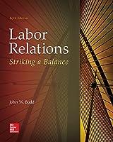 Labor Relations: Striking a Balance, 5th Edition