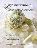 Elegant Wedding Ceremonies (Leisure Arts #15889) (Pennies from Heaven)