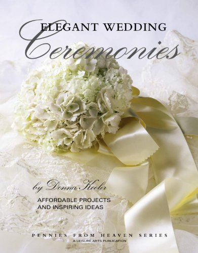 Elegant Wedding Ceremonies (Leisure Arts #15889) (Pennies from Heaven)