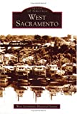 img - for West Sacramento (CA) (Images of America) by West Sacramento Historical Society (2004-12-13) book / textbook / text book