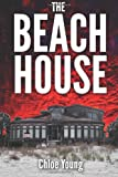 The Beach House, Chloe Young, 1492986283