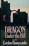Dragon Under the Hill, Gordon Honeycombe, 0671215531