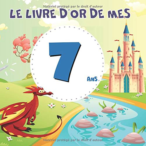 Le livre d'or de mes 7 ans: Livre d'or à personnaliser pour l'anniversaire d'un garçon (format 21x21cm - 100 pages) - thème chateau