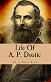 Life of A. P. Dostie, Emily Reed, 150252838X