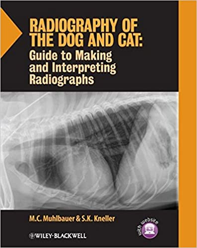 Radiography of the Dog and Cat: Guide to Making and Interpreting Radiographs M. C. Muhlbauer and S. K. Kneller