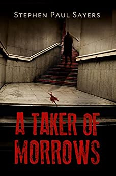 A Taker of Morrows (The Caretakers Book 1) by [Sayers, Stephen Paul]