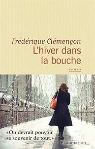 vignette de 'L'hiver dans la bouche (Frédérique Clémençon)'