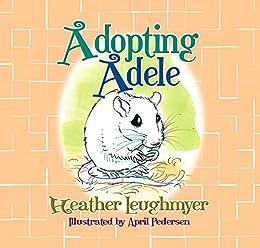 Adopting Adele by [Leughmyer, Heather]