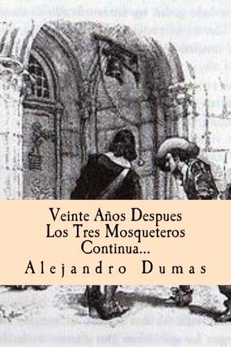 Veinte Años Despues  Los Tres Mosqueteros Continua (Spanish) Edition (Spanish Edition)