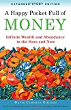 img - for A Happy Pocket Full of Money, Expanded Study Edition: Infinite Wealth and Abundance in the Here and Now book / textbook / text book
