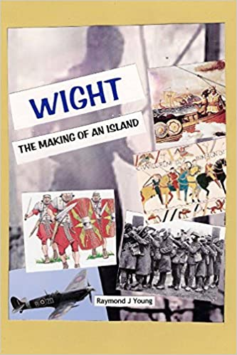 Book WIGHT the making of an island: A novel approach to the history of the Isle of Wight