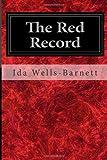 The Red Record, Ida Wells-Barnett, 1497303915