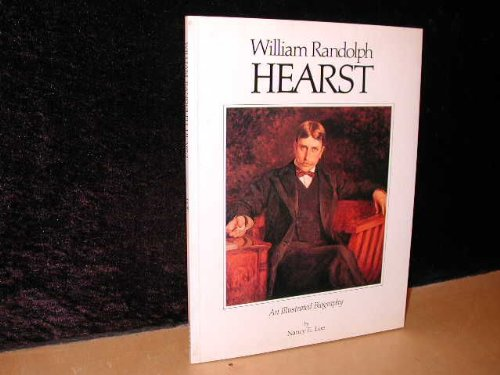 William Randolph Hearst: An illustrated biography