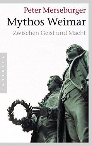 Mythos Weimar: Zwischen Geist und Macht Broschiert – 10. Juni 2013 Peter Merseburger Pantheon Verlag 357055208X Geschichte / Sonstiges