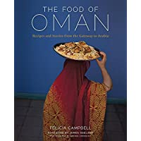 The Food of Oman: Recipes and Stories from the Gateway to Arabia