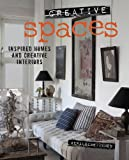 Creative Spaces: Inspired homes and creative interiors
