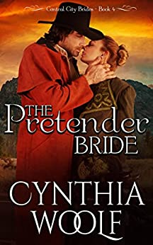 The Pretender Bride (Central City Brides Book 4) by [Woolf, Cynthia]
