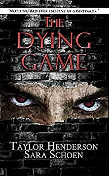 The Dying Game by [Schoen, Sara, Henderson, Taylor]