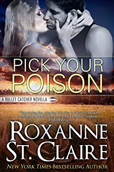 Pick Your Poison (The Bullet Catchers) by [St. Claire, Roxanne]
