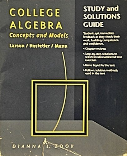 College Algebra: Study & Solutions Guide: Concepts and Models