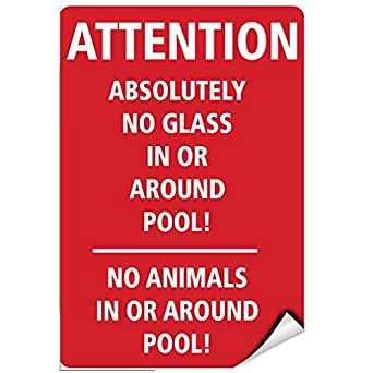 Attention Absolutely No Glass In Or Around Pool No Animals Label