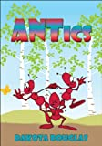Fantasy Bugs: ANTics: Kids Fantasy Books, Modern Fantasy Kids Fiction, Fantasy Action and Adventure Insects