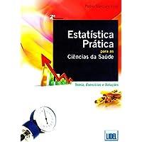 Estatística Prática Para as Ciências da Saúde