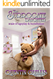 The Surrogate Daughter: a tale of ageplay and humiliation (English Edition)
