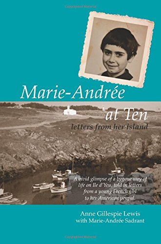 Marie-Andrée at Ten / Marie-Andrée à Dix Ans: Letters from her Island / Lettres de son Ile (English and French Edition)]()
