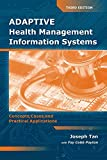 Adaptive Health Management Information Systems: Concepts, Cases,  &  Practical Applications