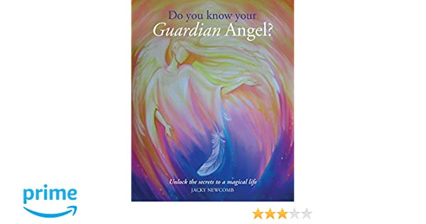 Do You Know Your Guardian Angel Unlock The Secrets To A Magical